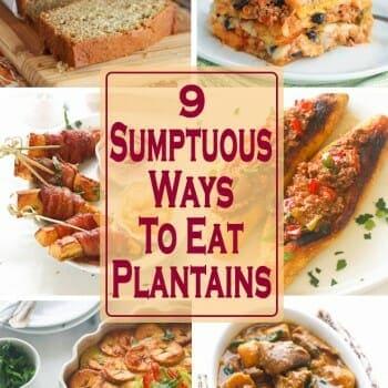 9 Delicious Plantain Recipes