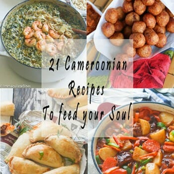 21 Traditional Cameroonian Foods To Feed your Soul