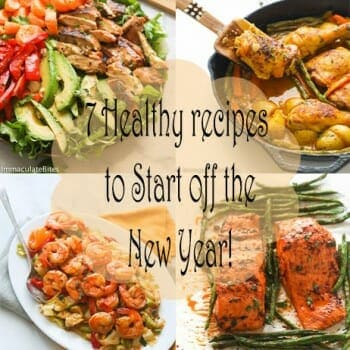 7  Simple Deliciously  Healthy Recipes to Start of the New Year