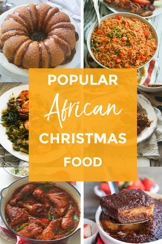 Popular African Food To Celebrate Christmas Immaculate Bites