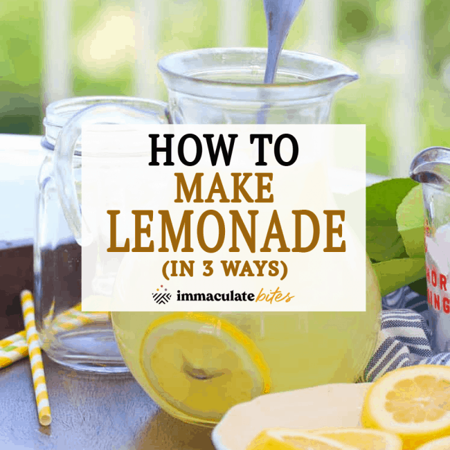 How to Make Lemonade in 3 Ways