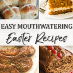 Easy Mouthwatering Easter Recipes