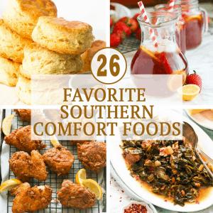 Favorite Southern Comfort Foods