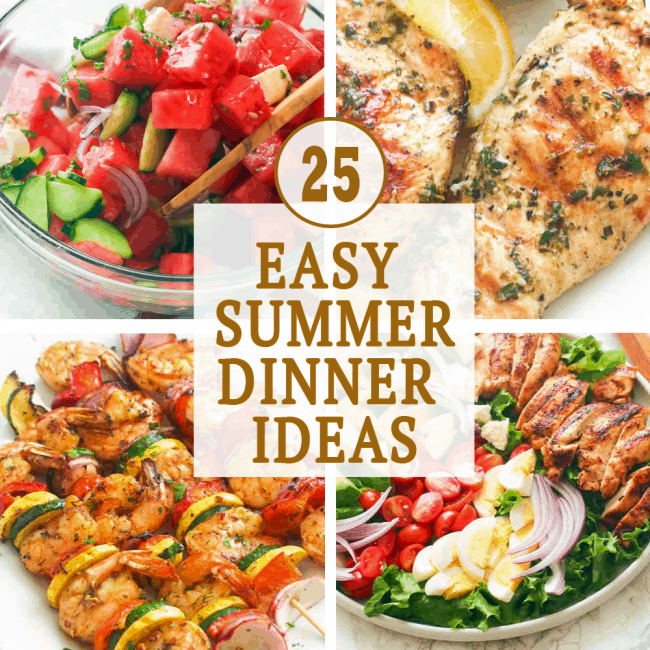 Easy Summer Dinner Ideas
