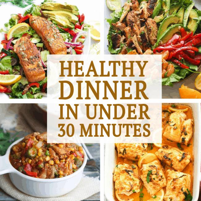 Healthy Dinner in Under 30 Minutes
