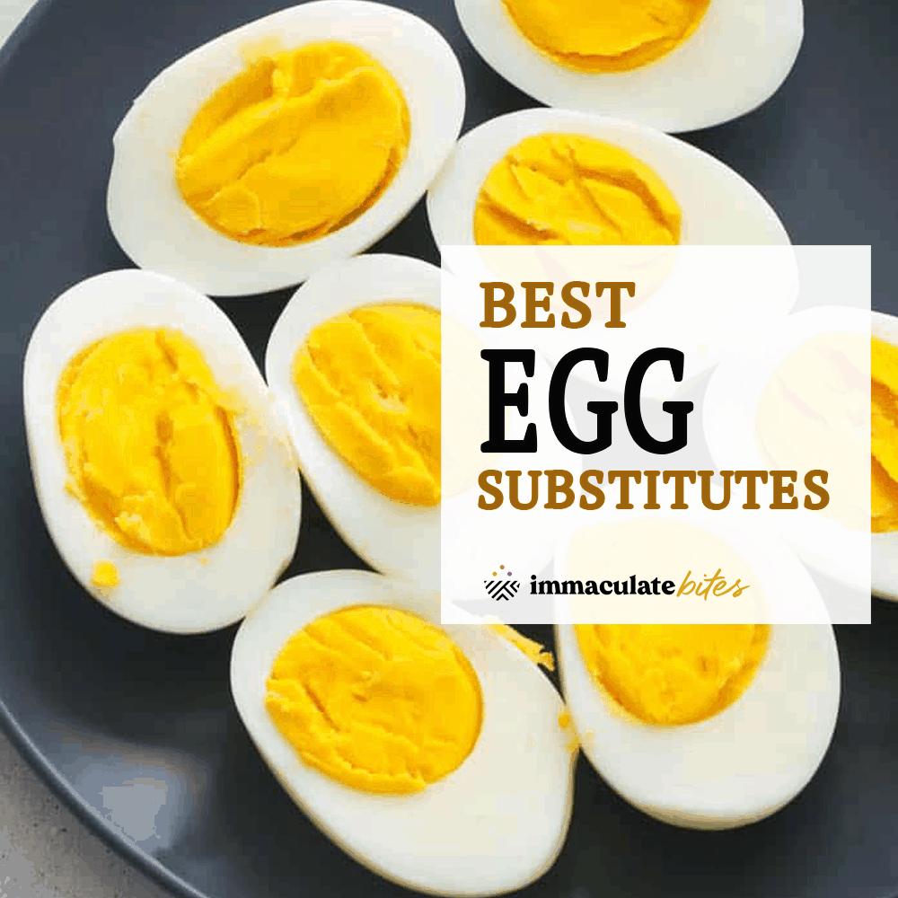 Best Egg Substitutes