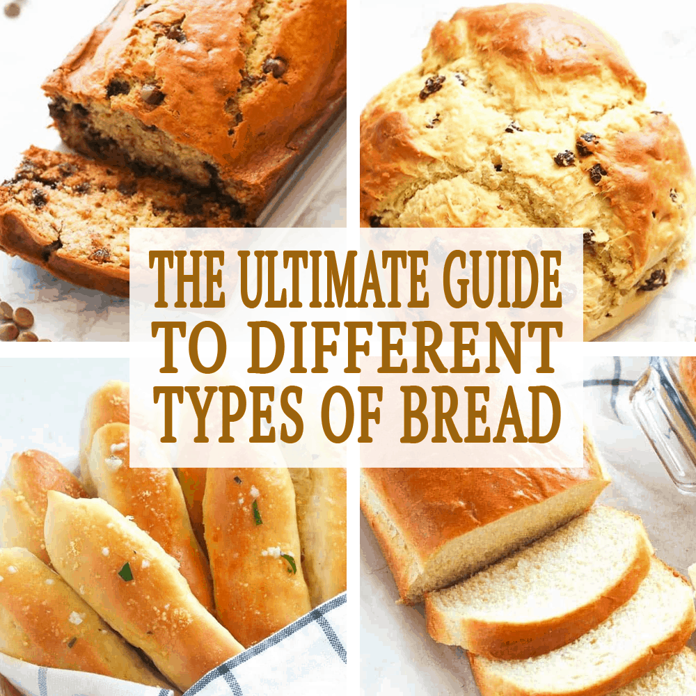 The Ultimate Guide to Different Types of Bread