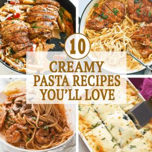10 Creamy Pasta Recipes You'll Love
