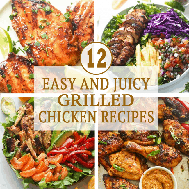 Easy and Juicy Grilled Chicken Recipes