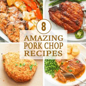8 Amazing Pork Chop Recipes