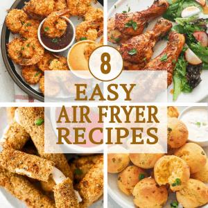 8 Easy Air Fryer Recipes