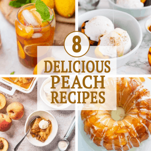 8 delicious peach recipes