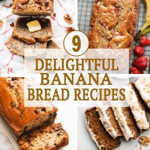 9 Delightful Banana Bread Recipes