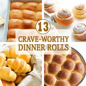 13 Crave Worthy Dinner Rolls