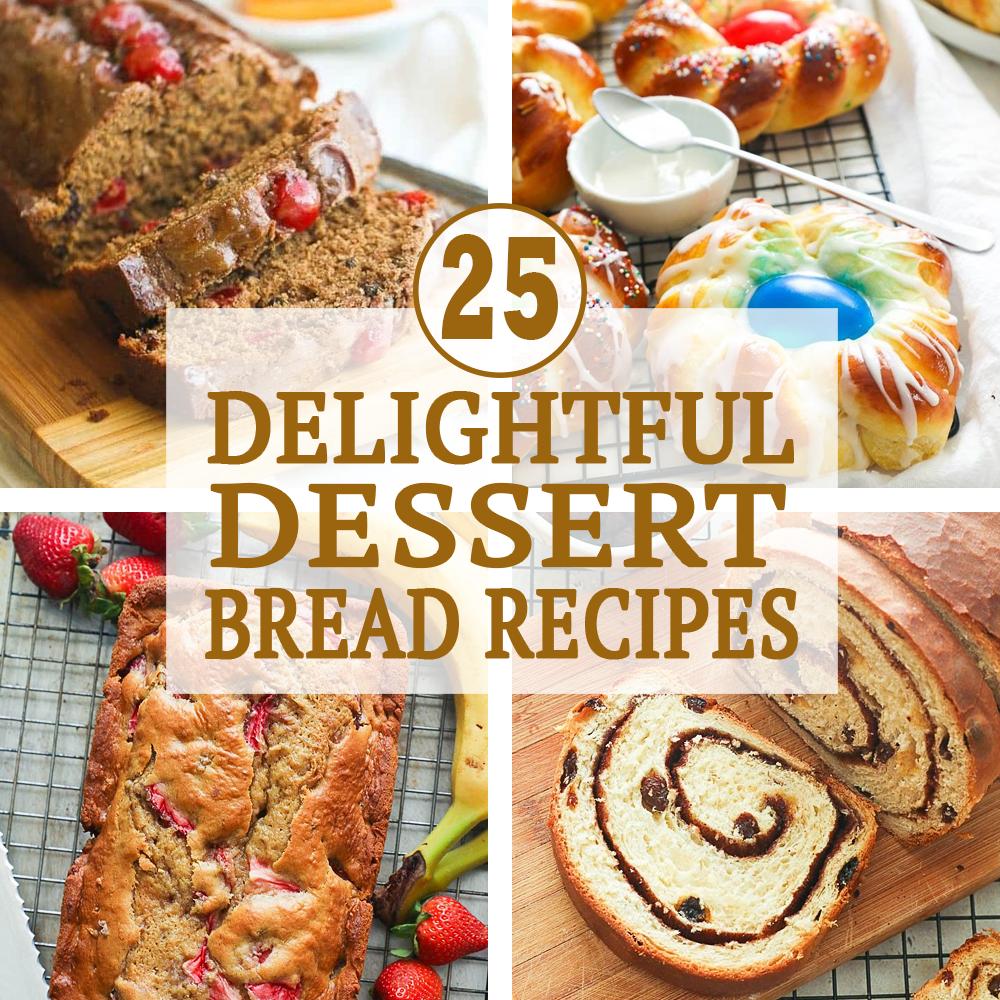 25 Delightful Dessert Bread Recipes