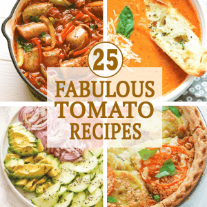25 Fabulous Tomato Recipes