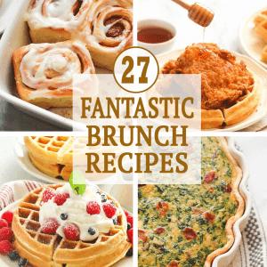 27 Fantastic Brunch Recipes