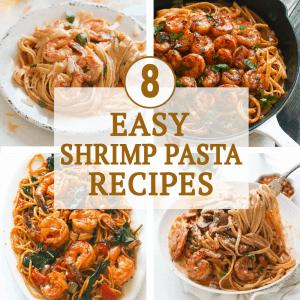 8 Easy Shrimp Pasta Recipes
